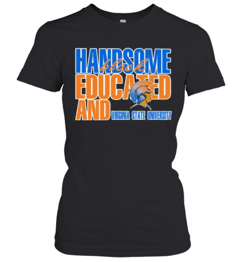 Handsome Black Educated And Virginia State University T-Shirt Classic Women's T-shirt