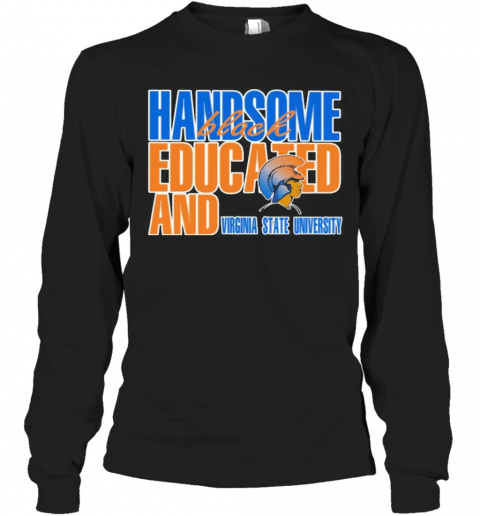 Handsome Black Educated And Virginia State University T-Shirt Long Sleeved T-shirt