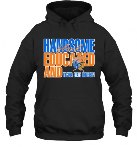 Handsome Black Educated And Virginia State University T-Shirt Unisex Hoodie