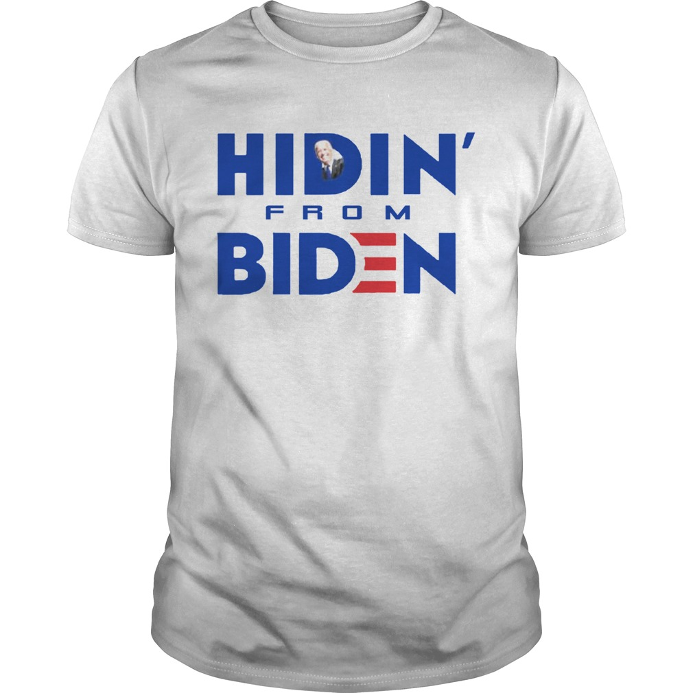 Hidin From Biden  Unisex