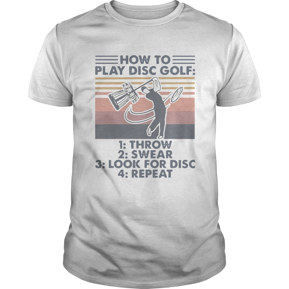 How To Play Disc Golf Throw Swear Look For Disc Repeat Vintage  Unisex
