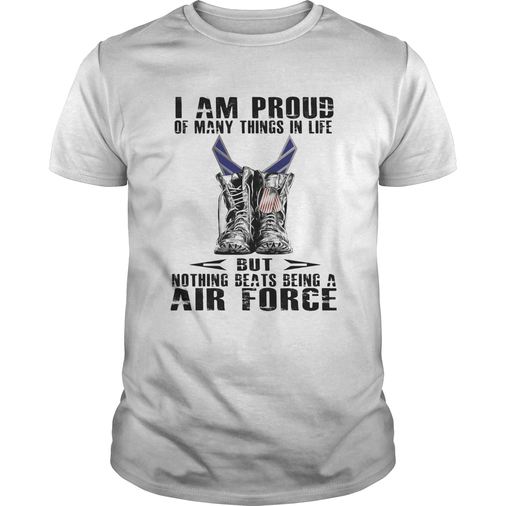 I am proud of many things in life but nothing beats being a air force  Unisex
