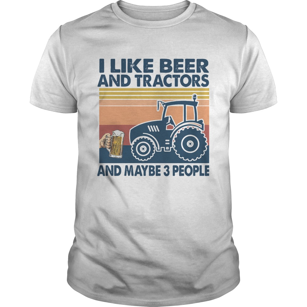 I Like Beer And Tractors And Maybe 3 People Vintage  Unisex