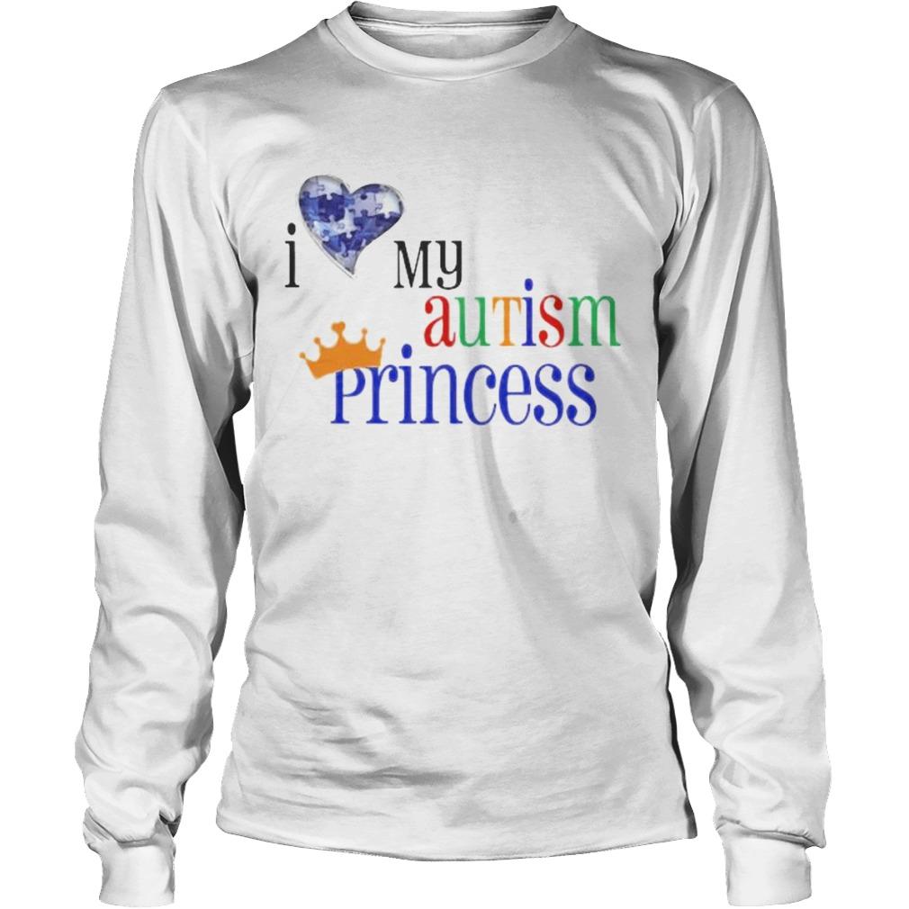 I love my autism princess  Long Sleeve