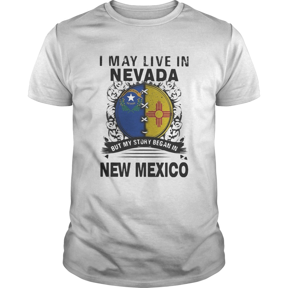 I may live in nevada but my story began in new mexico  Unisex