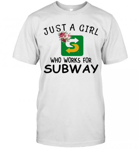 Just A Girl Who Works For Subway Flowers T-Shirt Classic Men's T-shirt