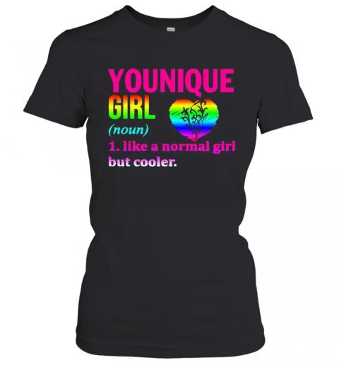 Lgbt Younique Girl Like A Normal Girl But Cooler Heart T-Shirt Classic Women's T-shirt