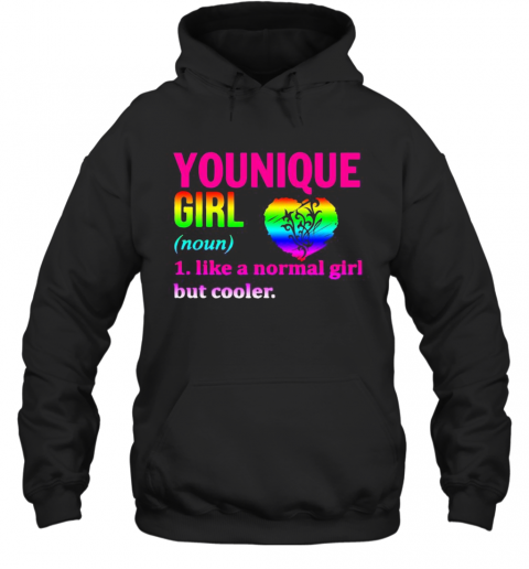 Lgbt Younique Girl Like A Normal Girl But Cooler Heart T-Shirt Unisex Hoodie