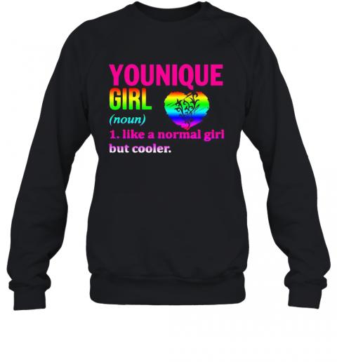 Lgbt Younique Girl Like A Normal Girl But Cooler Heart T-Shirt Unisex Sweatshirt