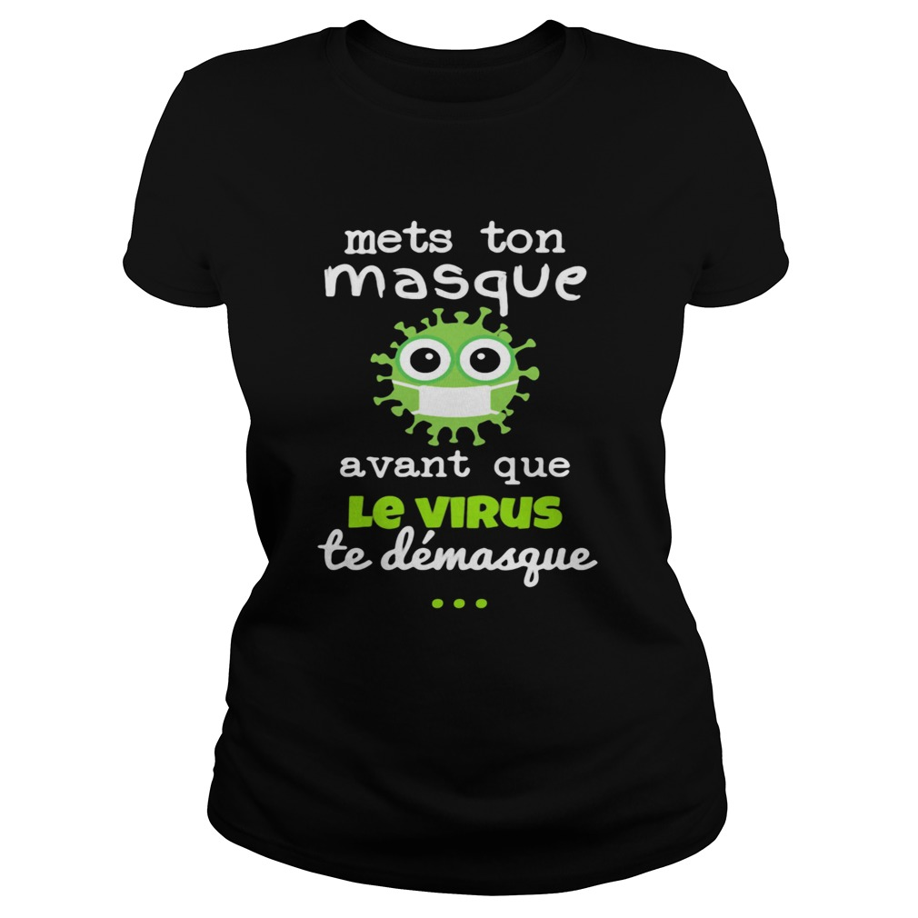 Mets Ton Masque Avant Que Le Virus Te Demasque  Classic Ladies