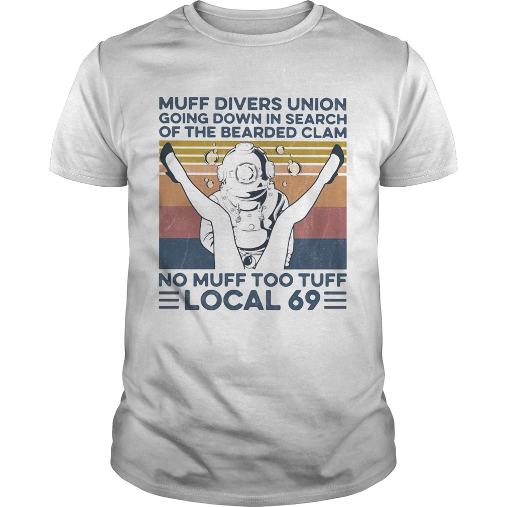 Muff Divers Union Going Down In Search Of The Bearded Clam No Muff Too Tuff Local 69 Vintage Retro Unisex