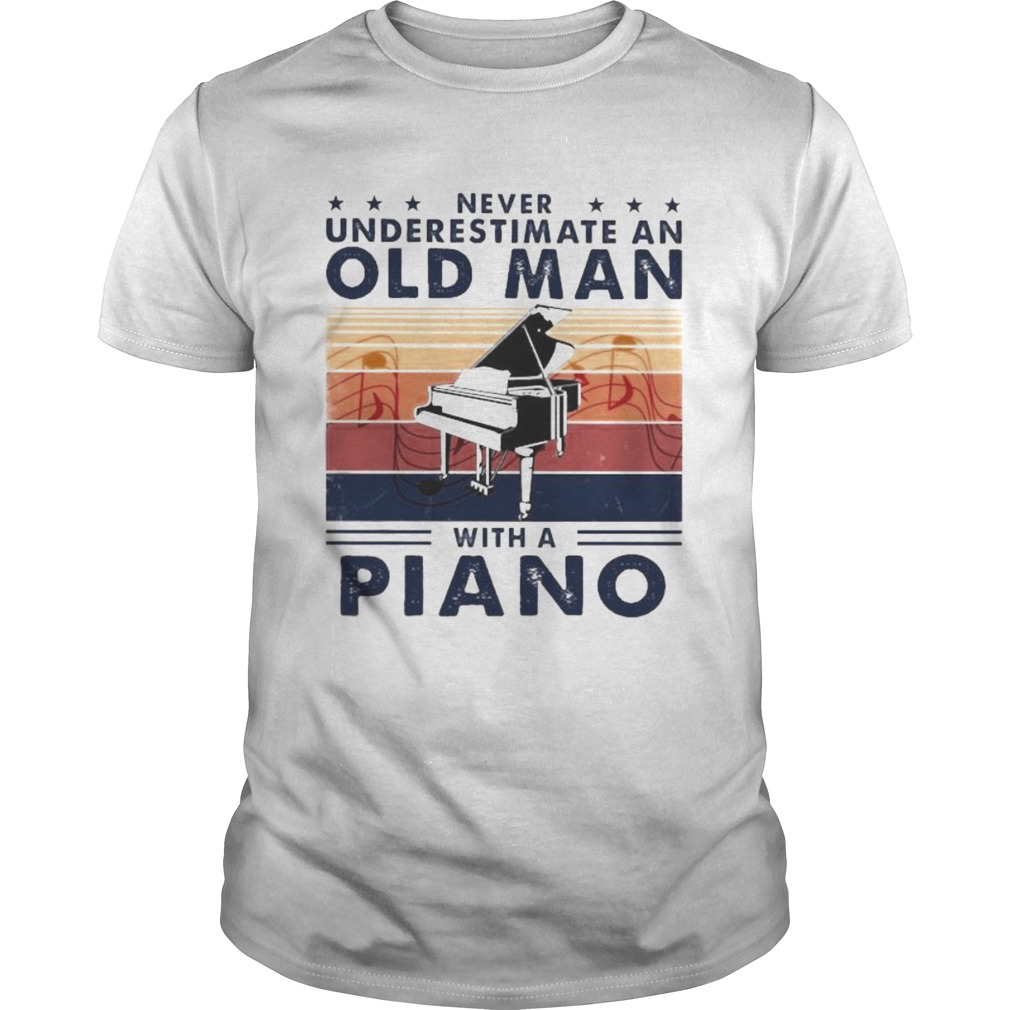 Never Underestimate An Old Man With A Piano Vintage retro  Unisex