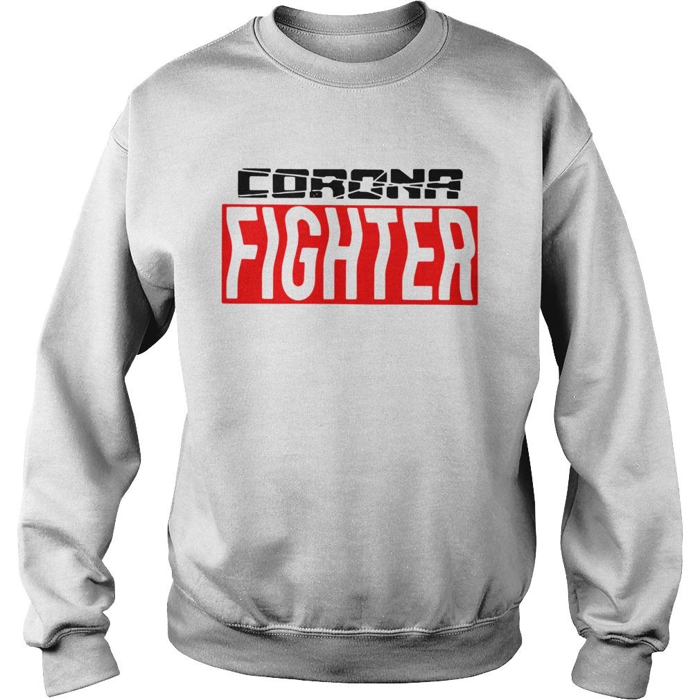 Nice Corona Fighter  Sweatshirt
