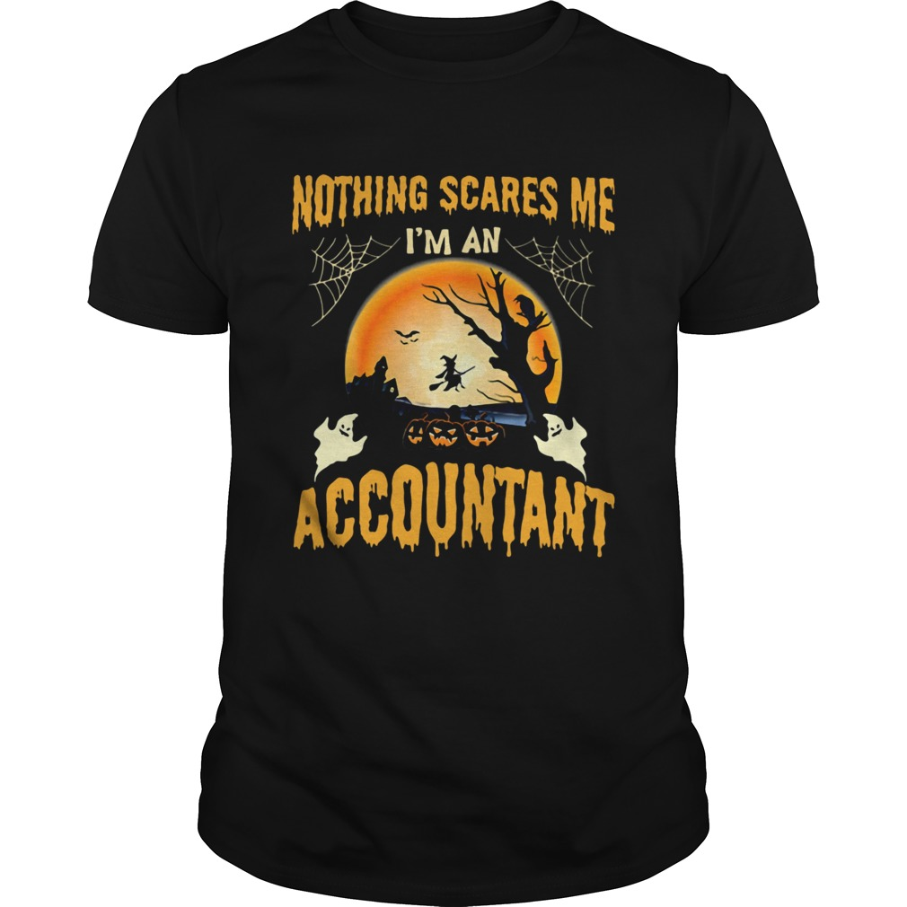 Nothing Scares Me Im an Accountant Halloween  Unisex