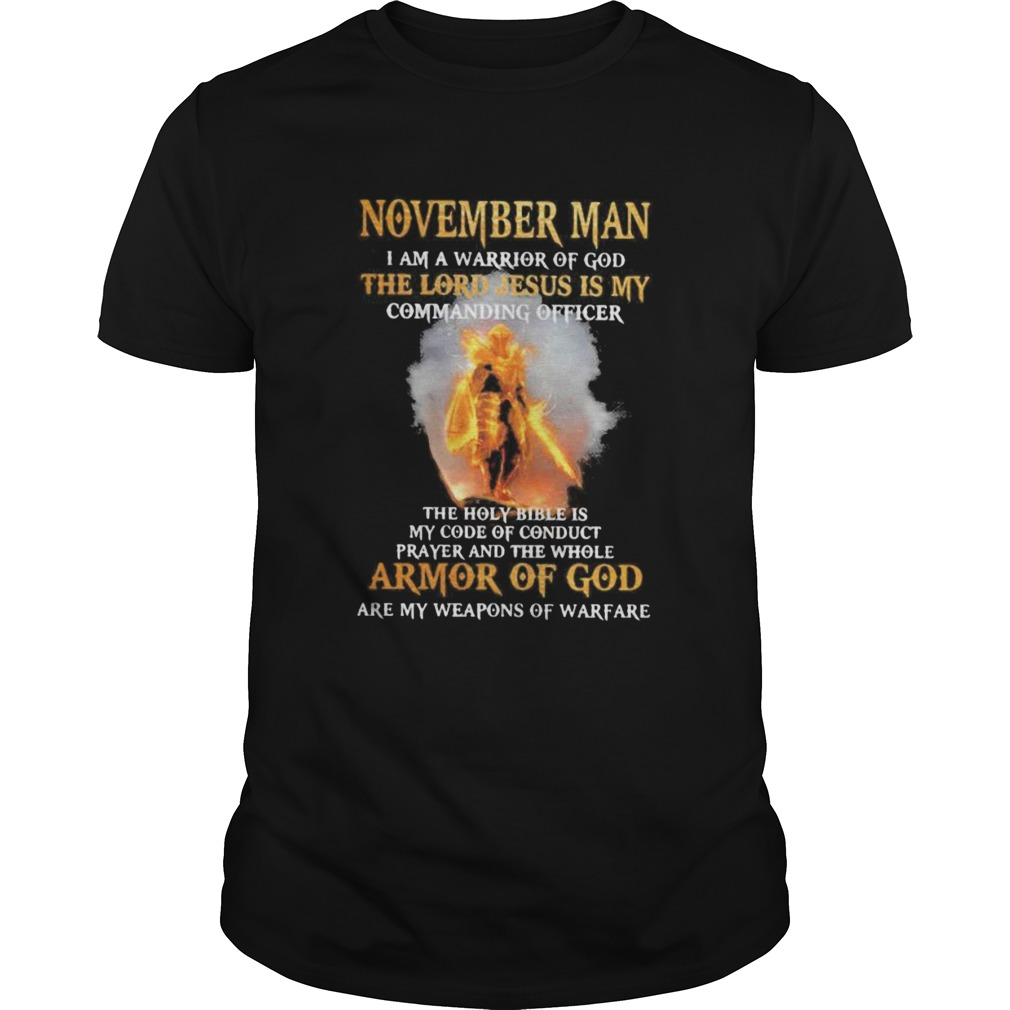 November Man I am a warrior of god the lord Jesus is my commanding officer  Unisex