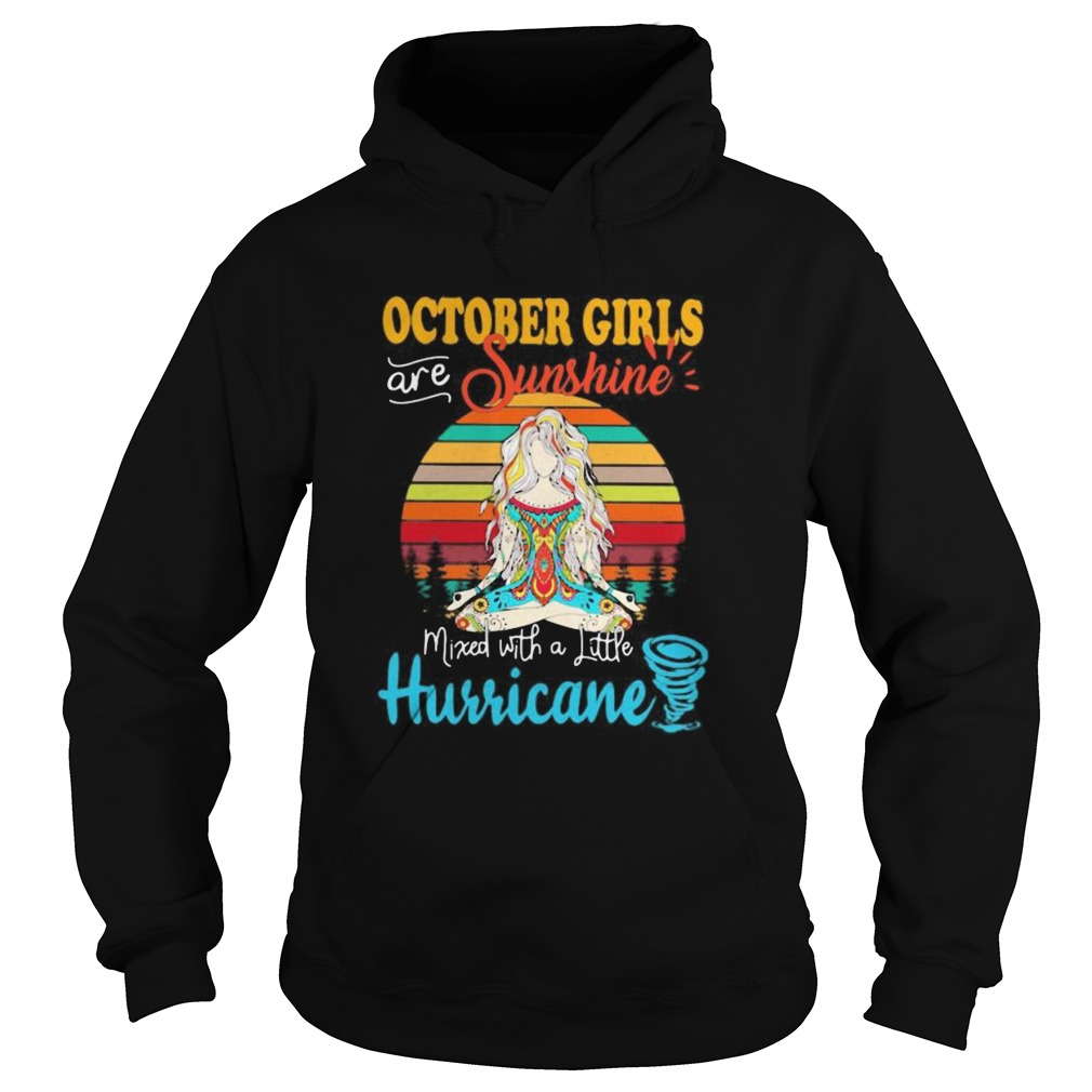OCTOBER GIRLS ARE SUNSHINE MIXED WITH A LITTLE HURRICANE LADY VINTAGE RETRO  Hoodie