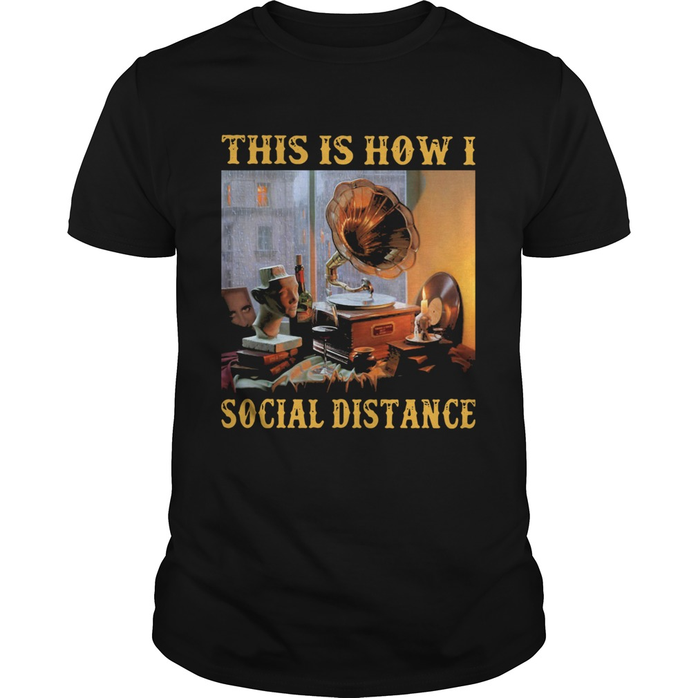 Official Gramophone This Is How I Social Distance  Unisex