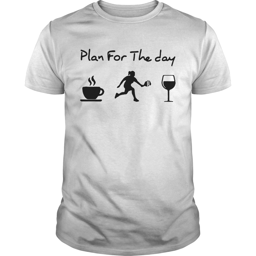Plan for the day Coffee Pickleball Wine  Unisex
