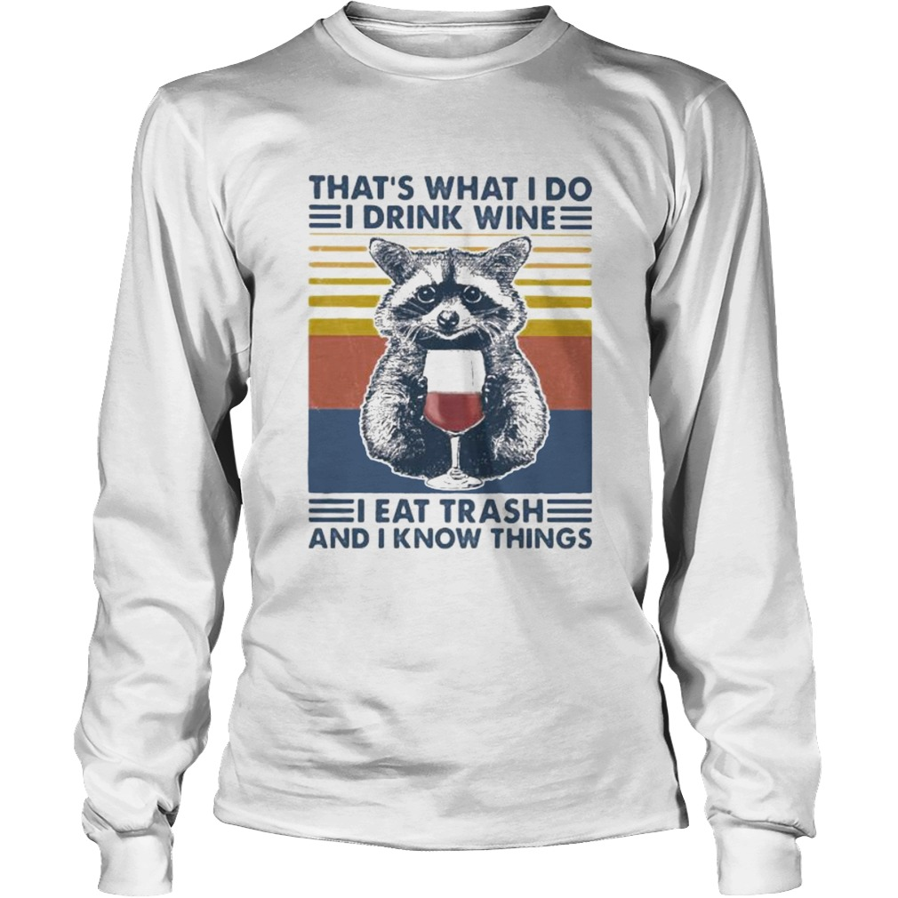 Raccoon thats what i do i drink wine i eat trash and i know things vintage retro  Long Sleeve
