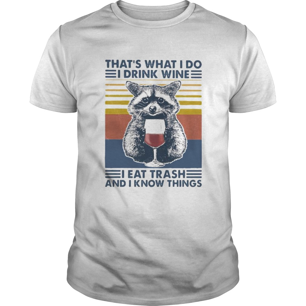 Raccoon thats what i do i drink wine i eat trash and i know things vintage retro  Unisex