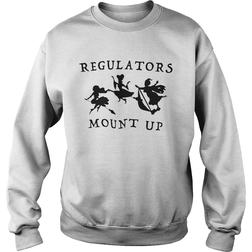 Regulators Mount Up Lady Halloween  Sweatshirt