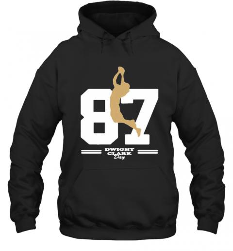 San Francisco 49Ers 87 Dwight Clark Day T-Shirt Unisex Hoodie