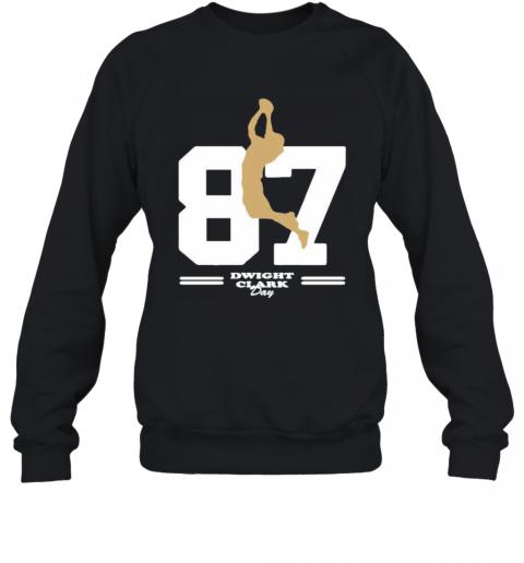 San Francisco 49Ers 87 Dwight Clark Day T-Shirt Unisex Sweatshirt