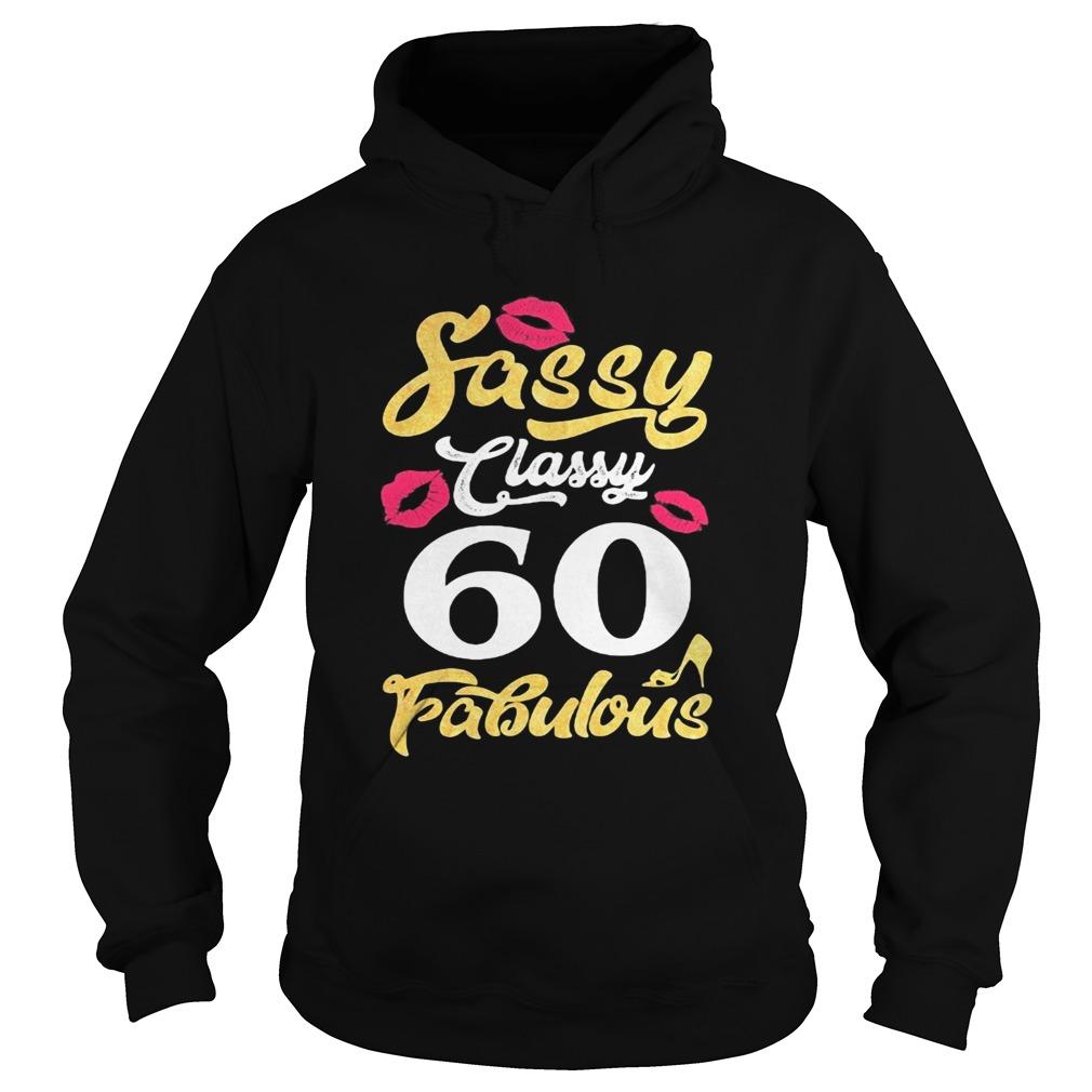 Sassy classy 60 fabulous  Hoodie