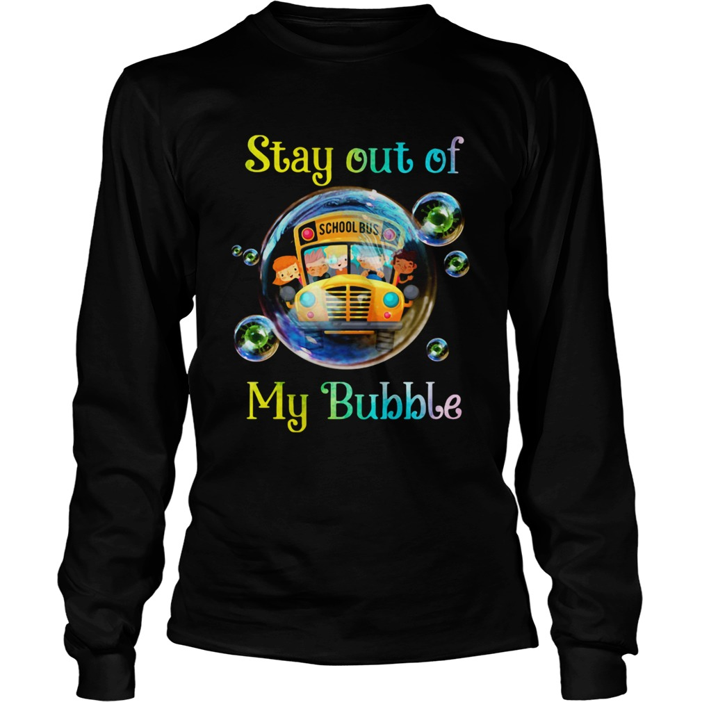 School bus stay out of my bubble covid19  Long Sleeve