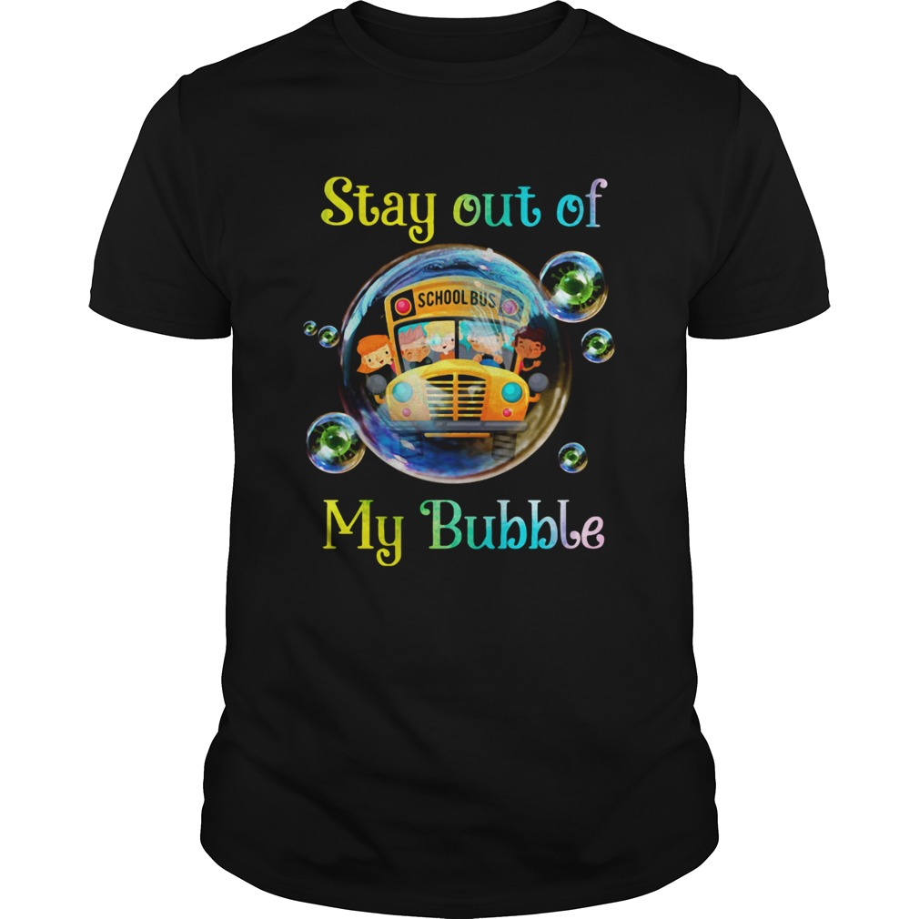 School bus stay out of my bubble covid19  Unisex