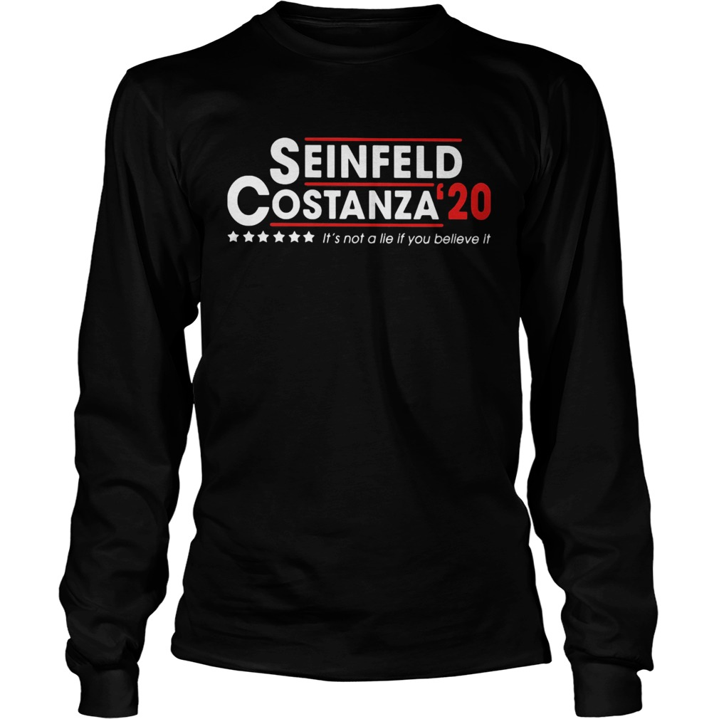 Seinfeld costanza 2020 its not a lie if you believe it  Long Sleeve