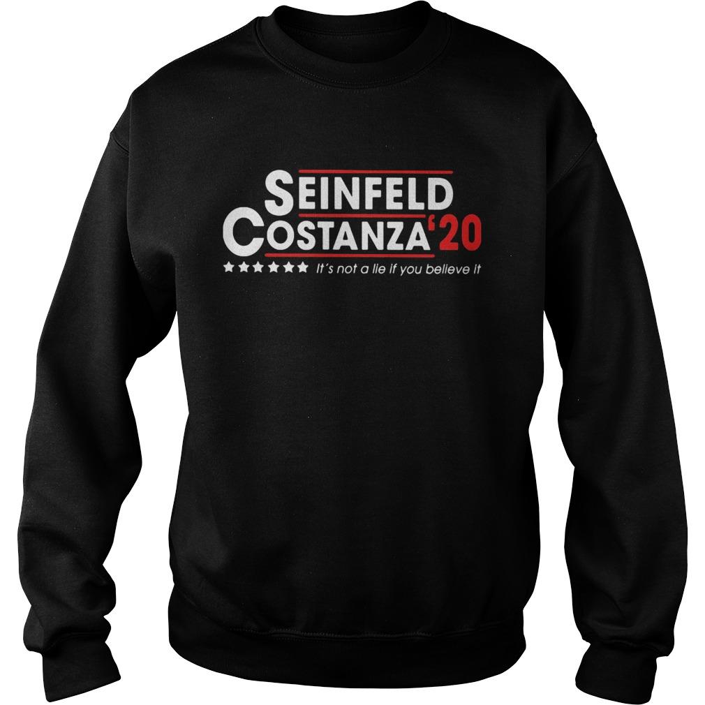 Seinfeld costanza 2020 its not a lie if you believe it  Sweatshirt