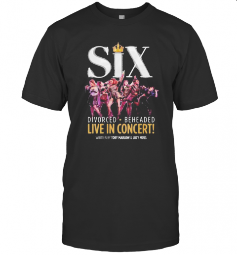 Six Divorced Beheaded Live In Concert Written By Toby Marlow And Lucky Moss T-Shirt Classic Men's T-shirt