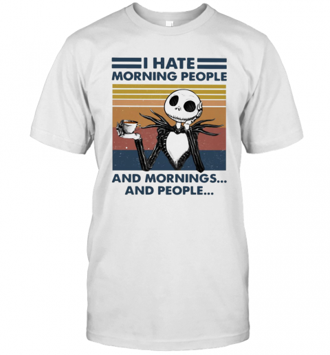 Skeleton I Hate Morning People And Mornings And People Vintage T-Shirt Classic Men's T-shirt
