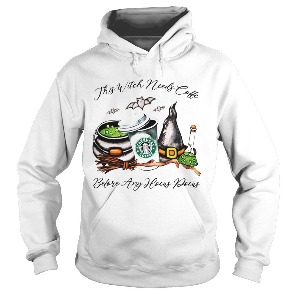 Starbucks This Witch Needs Coffee Before Any Hocus Pocus  Hoodie