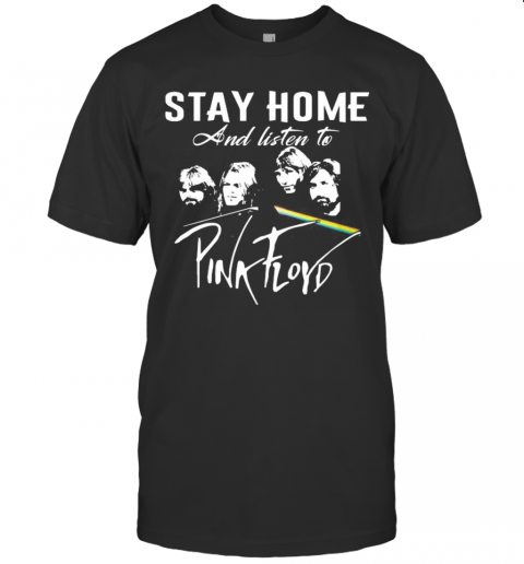 Stay Home And Listen To Pink Floyd Band T-Shirt Classic Men's T-shirt