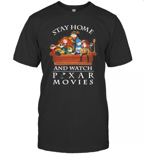 Stay Home And Watch Pixar Movies T-Shirt Classic Men's T-shirt