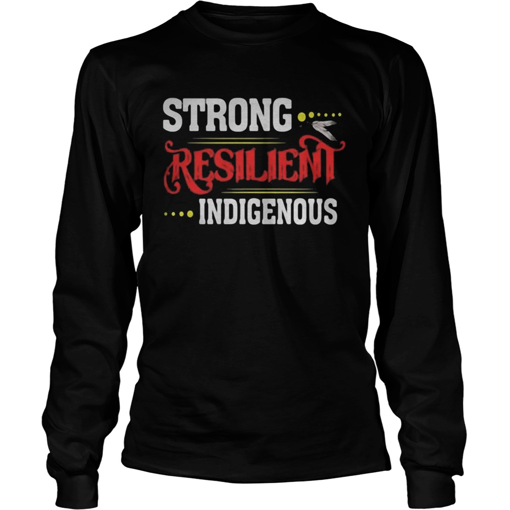 Strong Resilient Indigenous  Long Sleeve