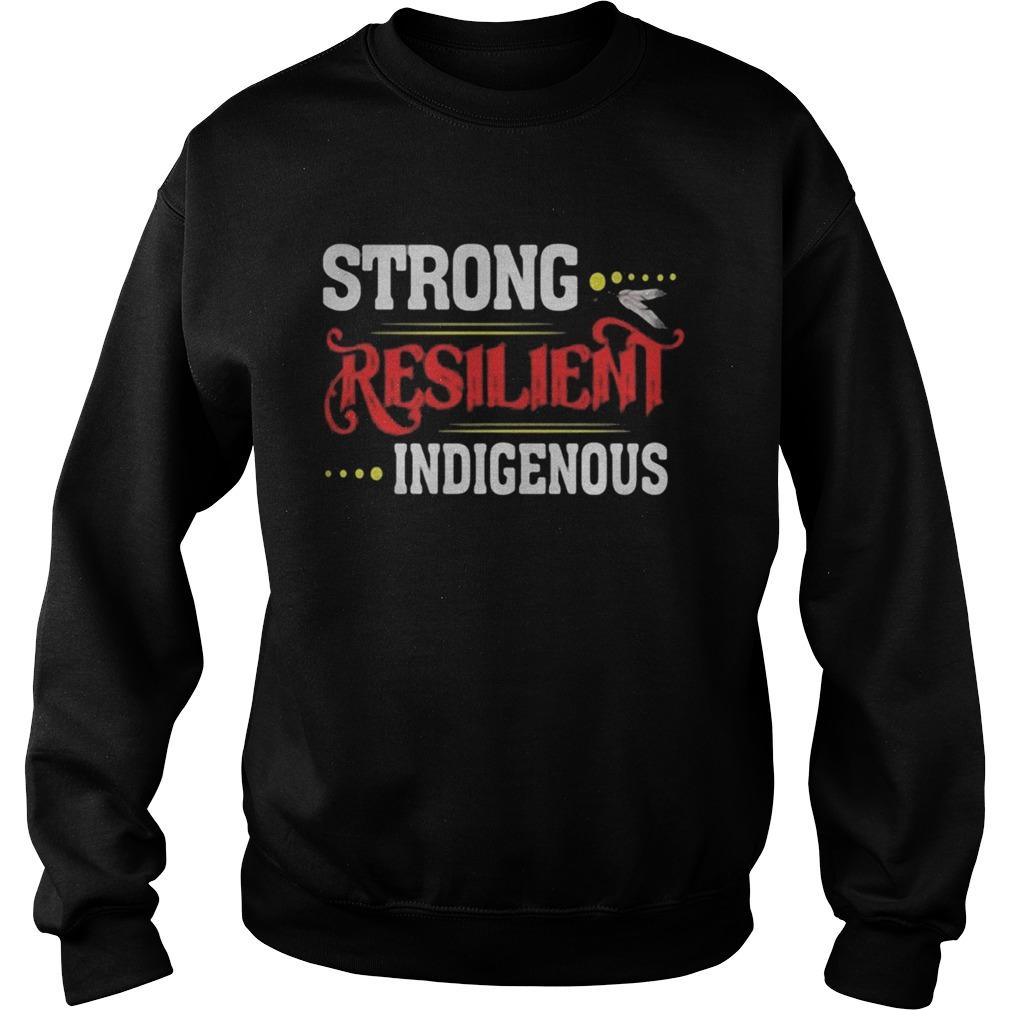 Strong Resilient Indigenous  Sweatshirt