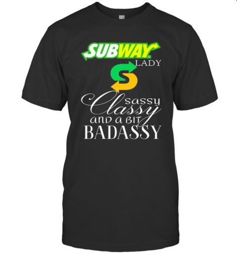 Subway Lady Sassy Classy And A Bit Badassy T-Shirt Classic Men's T-shirt