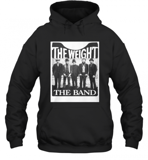 The Weight The Band T-Shirt Unisex Hoodie