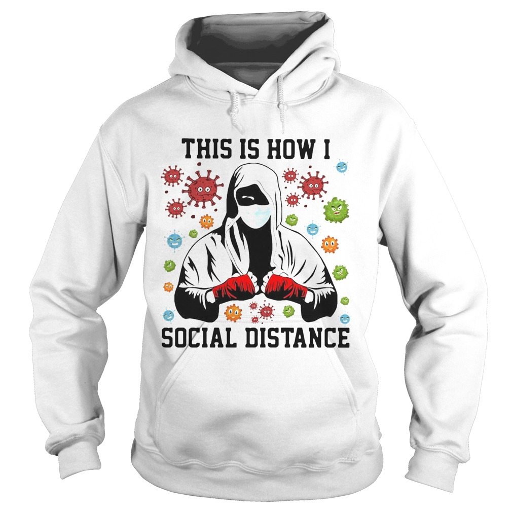 This Is How I Social Distance Covid 19  Hoodie