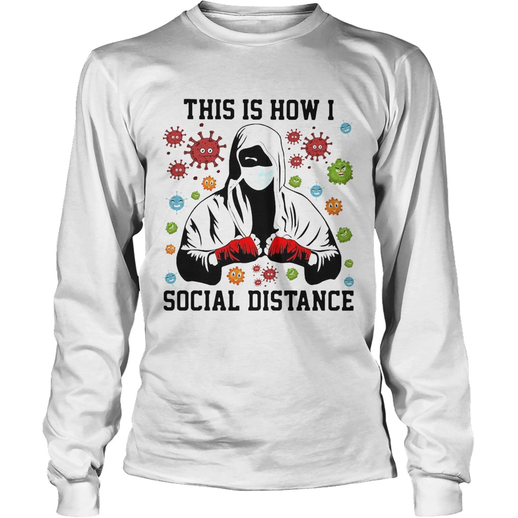 This Is How I Social Distance Covid 19  Long Sleeve