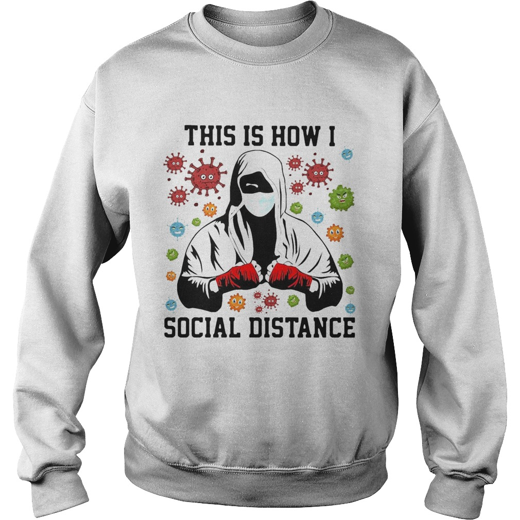 This Is How I Social Distance Covid 19  Sweatshirt