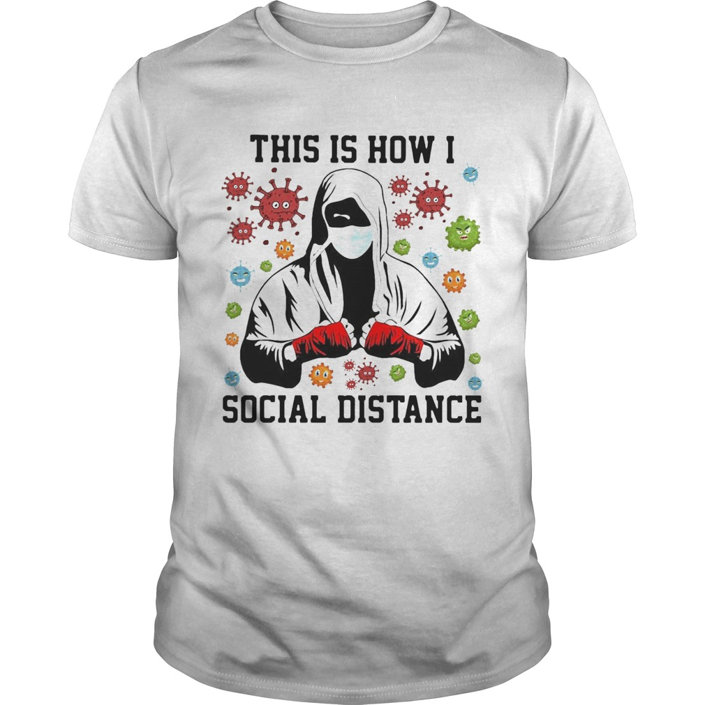 This Is How I Social Distance Covid 19  Unisex