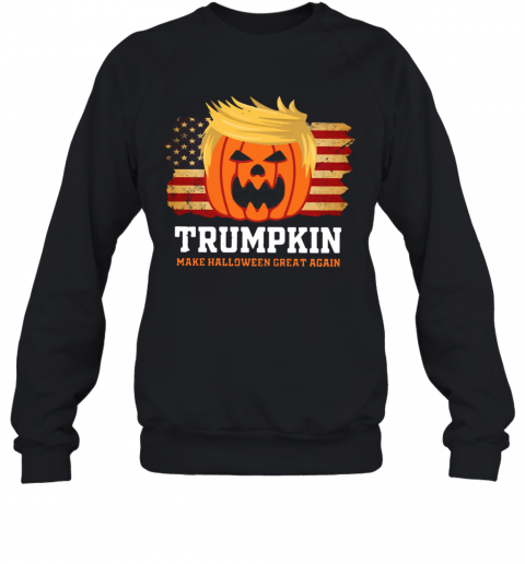 Trumpkin Make Halloween Great Again American Flag T-Shirt Unisex Sweatshirt
