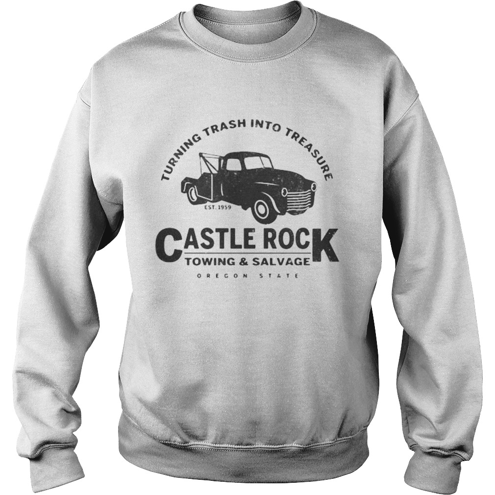 Turning trash into treasure est 1959 castle rock towing and salvage oregon state  Sweatshirt