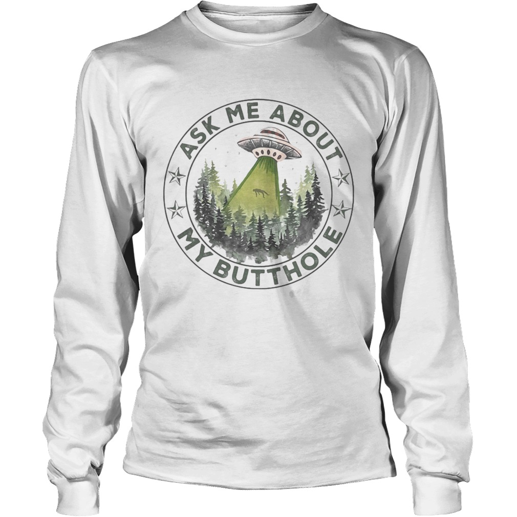 Ufo mountain ask me about my butthole stars  Long Sleeve