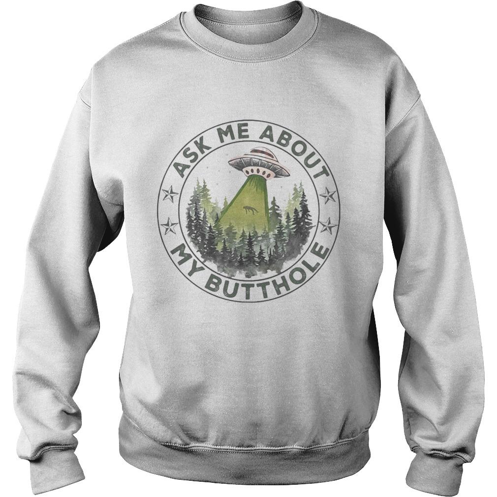 Ufo mountain ask me about my butthole stars  Sweatshirt