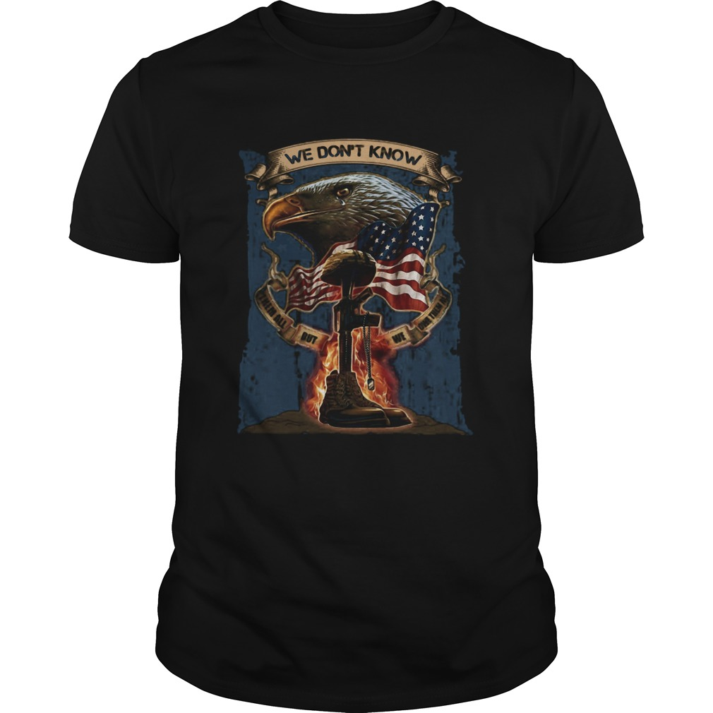 Veteran We dont know them all but we owe them all American Flag  Unisex